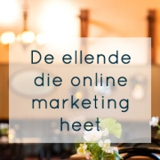 de ellende die online marketing heet